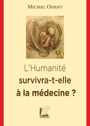 L'Humanité survivra-t-elle à la médecine ?