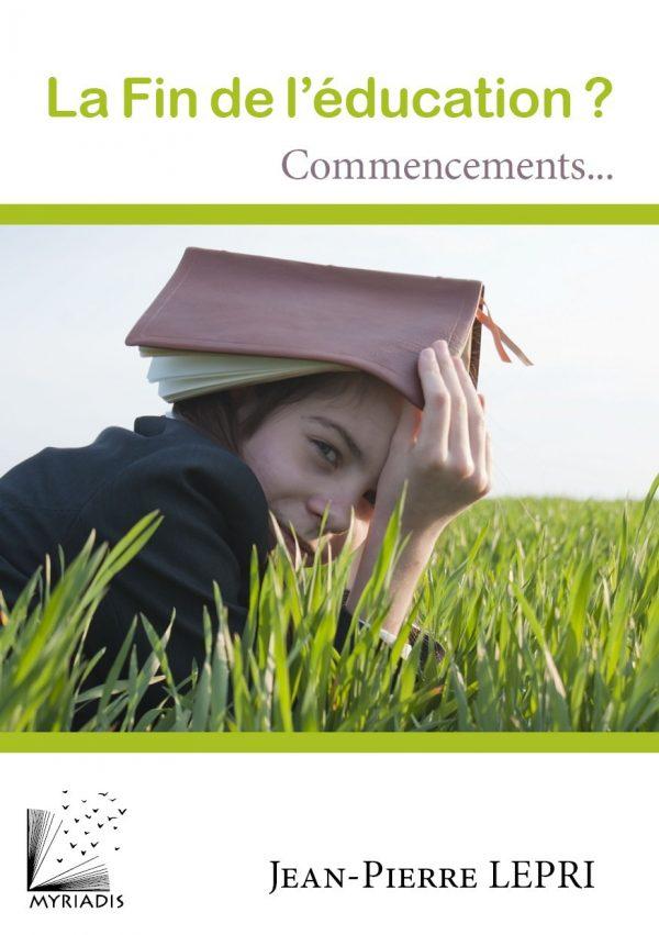 La fin de l'éducation ? Commencements...