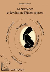 La naissance et l'évolution d'Homo sapiens - Michel Odent