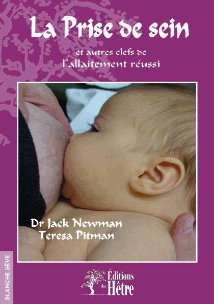 La prise de sein et autres clefs de l'allaitement réussi
