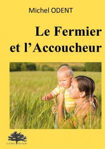 Le Fermier et l'Accoucheur, Michel ODENT