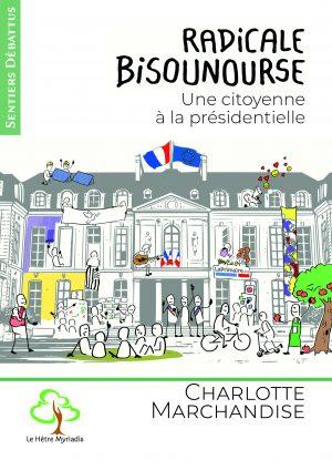Radicale bisounourse – Une citoyenne à la présidentielle
