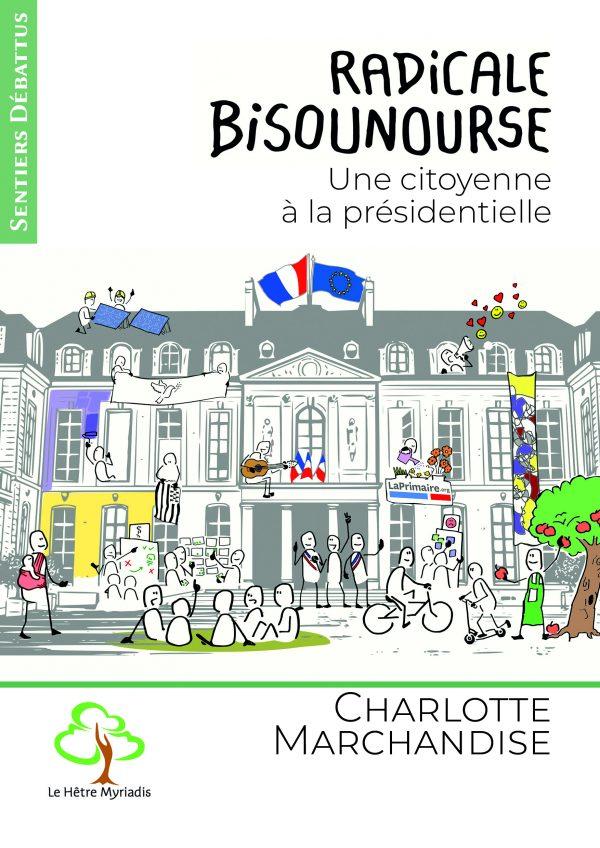 Radicale Bisounourse - Une citoyenne à la présidentielle