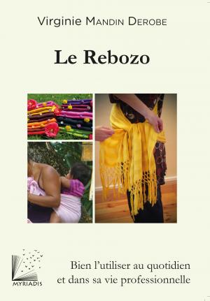 Le rebozo, bien l'utiliser au quotidien et dans sa vie professionnelle