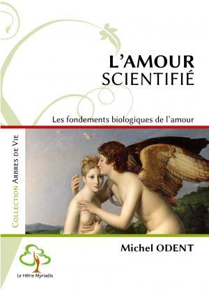 L'amour scientifié – Les fondements biologiques de l'amour