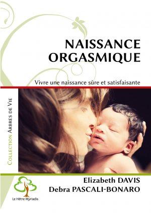 Naissance orgasmique – Vivre une naissance sûre et satisfaisante