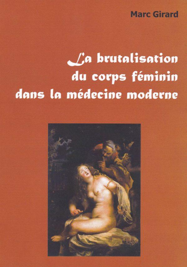 La Brutalisation du corps féminin, Marc GIRARD